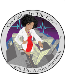 On Call in the City with Dr. Aletha Maybank